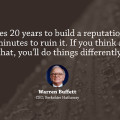 it takes 20 years to build a reputation